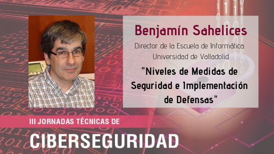 Benjamín Sahelices se suma a la lista de expertos de nuestra jornada sobre ciberseguridad