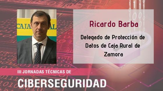 Ricardo Barba participará en la mesa redonda de la III Jornada de Ciberseguridad