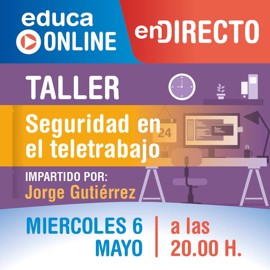 Educa Online: Seguridad en el teletrabajo